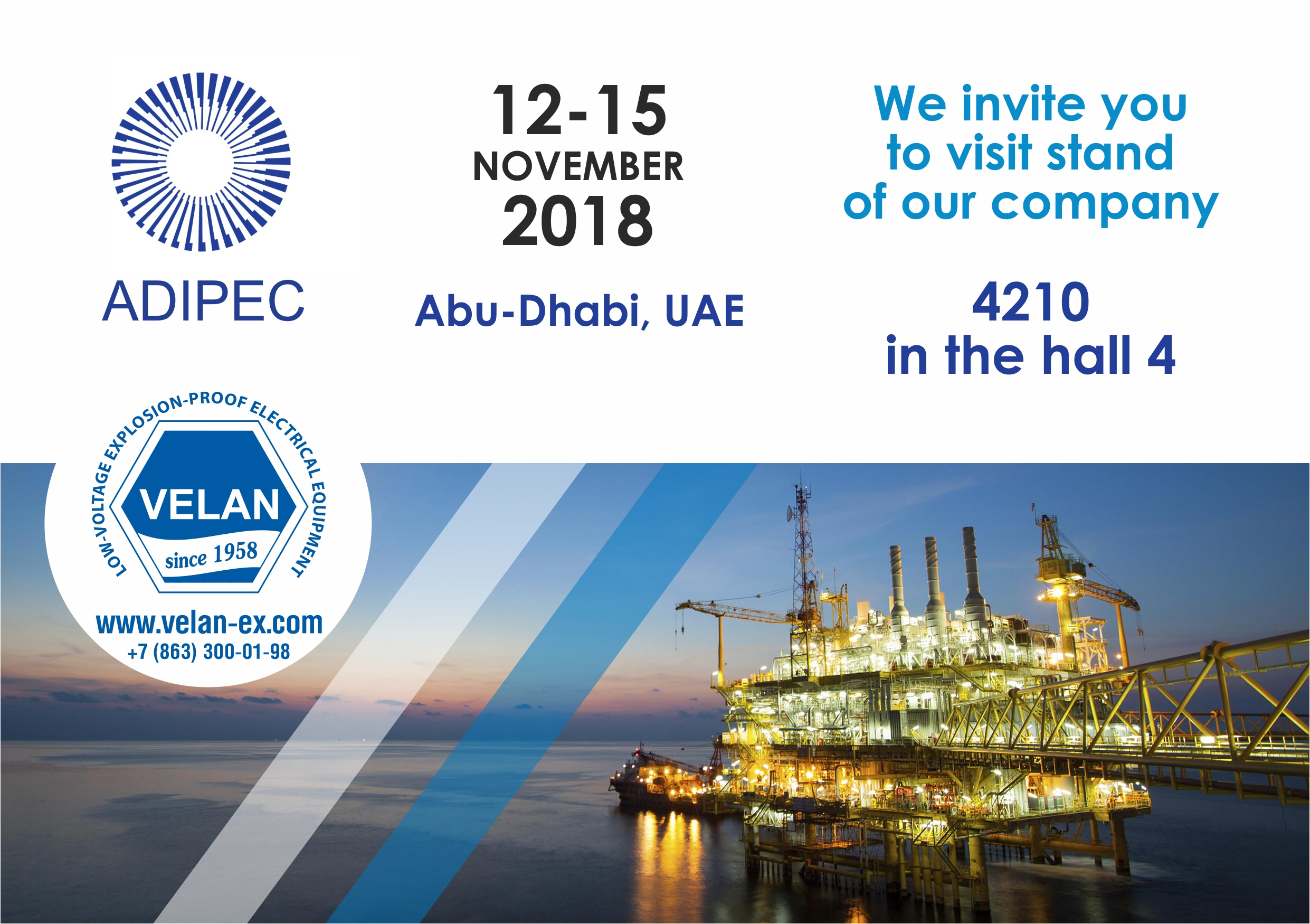 The 21st International Oil and Gas Exhibition and Conference ADIPEC-2018 Abu Dhabi from 12 to 15 of November.